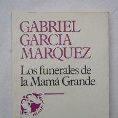 Libros antiguos: GABRIEL GARCÍA MARQUEZ. LOS FUNERALES DE MAMÁ GRANDE. BRUGUERA LIBRO AMIGO. AÑO 1983. Lote 96548539