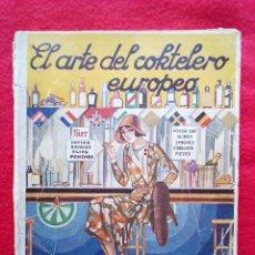 Libros antiguos: 1931 EL ARTE DEL COKTELERO EUROPEO IGNACIO DOMENECH 300 GRS 19 CMS. Lote 96590575