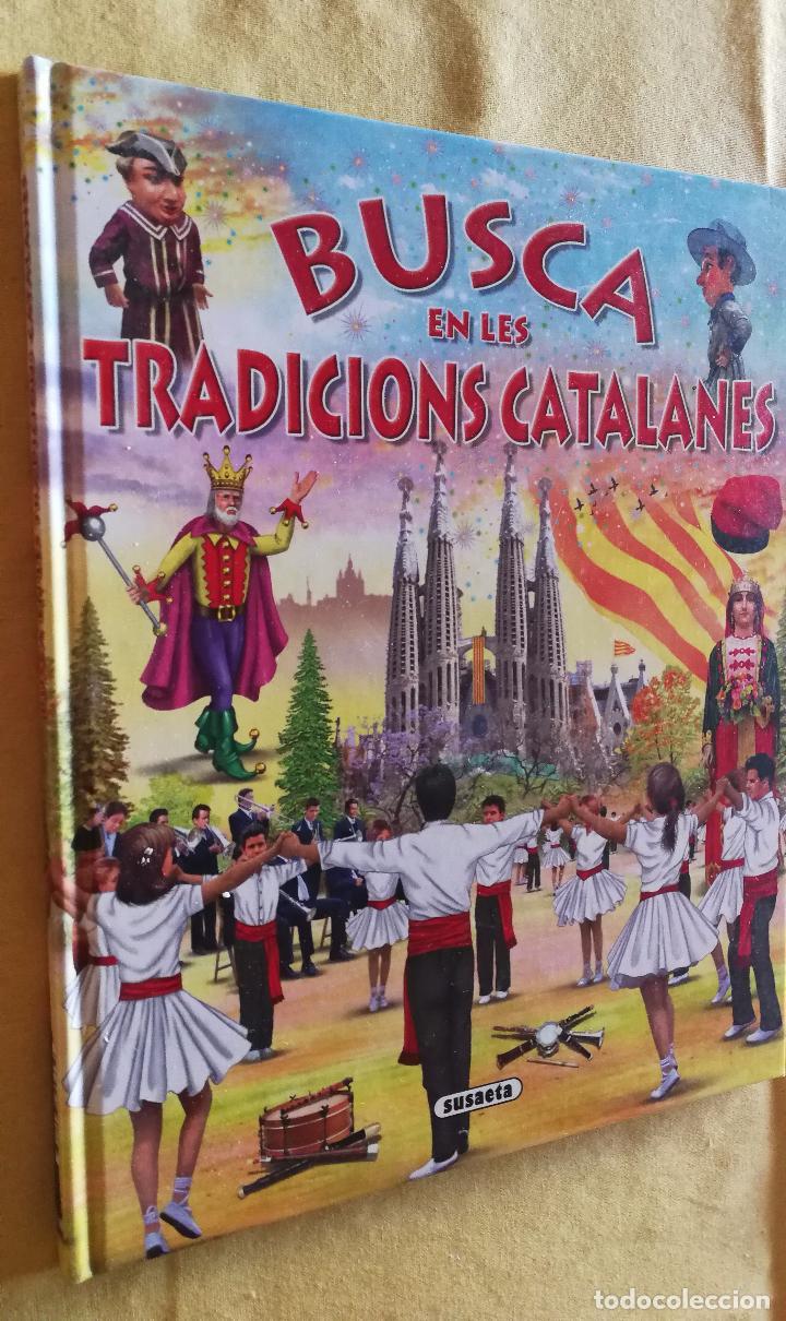 LS 23 - SUSAETA COLECCIÓN BUSCA.. EN LES TRADICIONS CATALANES - TRADICIONES CATALANAS - PERFECTO (Libros Antiguos, Raros y Curiosos - Literatura Infantil y Juvenil - Otros)