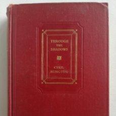 Libros antiguos: THROUGH THE SHADOWS (PRIMERA EDICIÓN, 1922) - CYRIL ALINGTON - LIBRO RARO Y MUY ESCASO. Lote 96631503