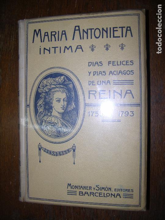 (F.1) MARÍA ANTONIETA ÍNTIMA 1908 (Libros Antiguos, Raros y Curiosos - Historia - Otros)