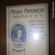 Libros antiguos: (F.1) MARÍA ANTONIETA ÍNTIMA 1908. Lote 96657511