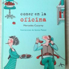 Libros antiguos: COMER EN LA OFICINA, DE MERCEDES CUCURNY. ALBA. Lote 96675347