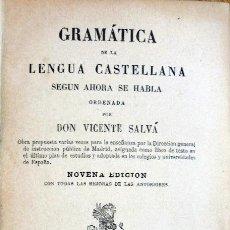 Libros antiguos: GRAMÁTICA DE LA LENGUA CASTELLANA SEGÚN AHORA SE HABLA,ORDENADA POR D. VICENTE SALVA.1872. Lote 96682551