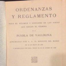 Libros antiguos: ORDENANZAS Y REGLAMENTO PUEBLA DE VALLBONA. REGIMEN DE AGUAS 1919 VALENCIA. Lote 96741111