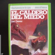 Libros antiguos: EL CALDERO DEL MIEDO - JOE DEVER - LOBO SOLITARIO 9 - LIBRO JUEGO - ALTEA JUNIOR. Lote 96763687