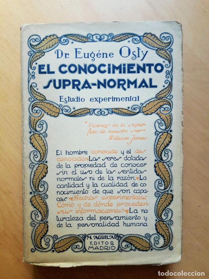 EL CONOCIMIENTO SUPRA - NORMAL, ESTUDIO EXPERIMENTAL- ,OSTY,EUGENE, (Libros Antiguos, Raros y Curiosos - Pensamiento - Otros)