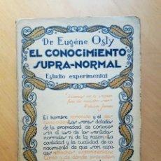 Libros antiguos: EL CONOCIMIENTO SUPRA - NORMAL, ESTUDIO EXPERIMENTAL- ,OSTY,EUGENE,. Lote 96787587