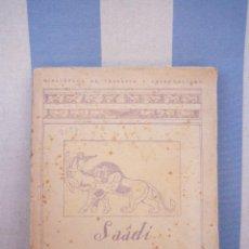 Libros antiguos: SAADI--EL JARDIN DE LAS ROSAS DEL ESPIRITU ( EL BUSTAN)-TRAD. MANUEL PEREZ-BAUZA-BIBLIOT. TEOSOFIA. Lote 96884131