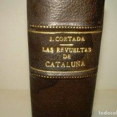 Libros antiguos: LIBRO TAPAS PIEL.LAS REVUELTAS DE CATALUÑA.EL BASTARDO DE ENTENÇA....AÑO 1838. Lote 97066687