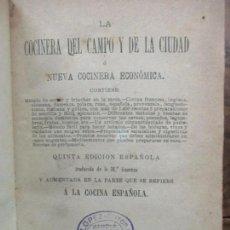 Libros antiguos: LA COCINERA DEL CAMPO Y DE LA CIUDAD Ó NUEVA COCINERA ECONÓMICA. 1883.. Lote 97070823