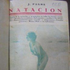 Libros antiguos: NATACION. J.PAGHE. TEORIA DE LA NATACION Y SU PRACTICA. 76 LAMINAS - ESQUEMAS. LIBRERIA BERGUA . Lote 97096891