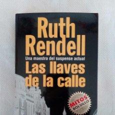 Libros antiguos: LAS LLAVES DE LA CALLE - RUTH RENDELL - GRIJALBO 1997. Lote 97099399
