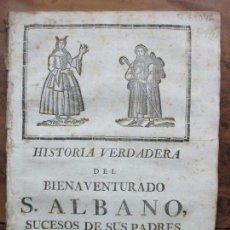 Libros antiguos: HISTORIA VERDADERA DEL BIENAVENTURADO S. ALBANO, SUCESOS DE SUS PADRES. SANTOS ALONSO, HILARIO. 1778. Lote 97202667