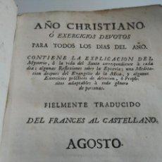Libros antiguos: LIBRO: AÑO CHRISTIANO O EXERCICIOS DEVOTOS PARA TODOS LOS DIAS DEL AÑO - AGOSTO - 1783. Lote 97215759
