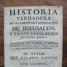 Libros antiguos: HISTORIA VERDADERA DE LA LAMENTABLE DESTRUCCION DE JERUSALEN.. SANTOS ALONSO, HILARIO. C. 1770 . Lote 97217559