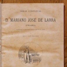 Libros antiguos: OBRAS COMPLETAS DE D. MARIANO JOSÉ DE LARRA, EDITORIAL MONTANER Y SIMON 1886.. Lote 85889972