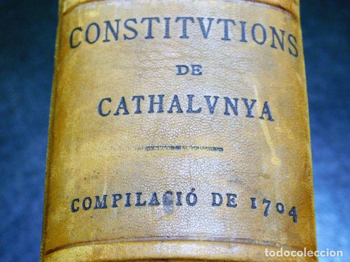 LIBRO CONSTITUTIONS DE CATHALUNYA COMPILACIO 1704 COL.LEGI ADVOCATS BARCELONA 1909 (Libros Antiguos, Raros y Curiosos - Bellas artes, ocio y coleccionismo - Otros)