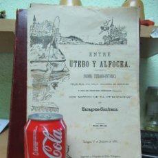 Libros antiguos: ENTRE UTEBO Y ALFOCEA. PARODIA LITERARIO PICT. 12 PAG.1882 ESCRITA INAUGURACION FERROCARRIL CANFRANC. Lote 97306207
