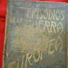 Libros antiguos: EPISODIOS DE LA GUERRA EUROPEA . Lote 97352459