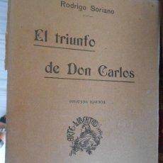 Libros antiguos: EL TRIUNFO DE DON CARLOS -RODRIGO SORIANO. Lote 97354251