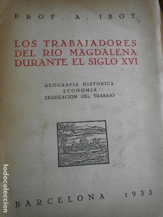LOS TRABAJADORES DEL RIO MAGDALENA DURANTE EL SIGLO XVI (Libros Antiguos, Raros y Curiosos - Historia - Otros)