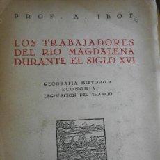 Libros antiguos: LOS TRABAJADORES DEL RIO MAGDALENA DURANTE EL SIGLO XVI. Lote 97354807