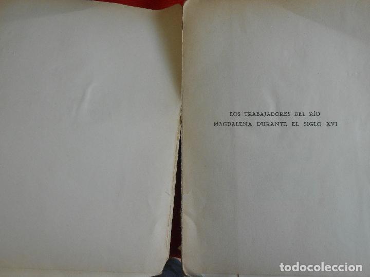 Libros antiguos: LOS TRABAJADORES DEL RIO MAGDALENA DURANTE EL SIGLO XVI - Foto 2 - 97354807
