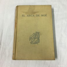 Libros antiguos: EL ARCA DE NOÉ POR KENNETH WALKER Y GEOFREY BOUMPHREY ILUSTRACIONES DE JUAN LLAVERIAS AÑO 1934. Lote 97357995