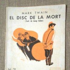 Libros antiguos: EL DISC DE LA MORT MARK TWAIN 1930 QUADERNS LITERARIS 21 TRAD JOSEP COLOM PORTADA COMES GRAVATS . Lote 97362531