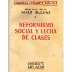 Libros antiguos: REFORMISMO SOCIAL Y LUCHA DE CLASES. Lote 97380423