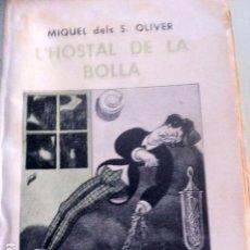 Libros antiguos: L'HOSTAL DE LA BOLLA. MIQUEL DELS S. OLIVER. . Lote 97383107