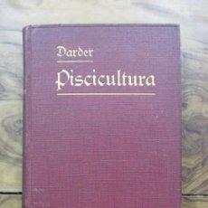 Libros antiguos: PISCICULTURA. FRANCISCO DE A. DARDER Y JERÓNIMO DARDER. 1913. . Lote 97386023