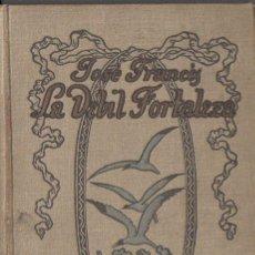 Libros antiguos: JOSÉ FRANCÉS : LA DÉBIL FORTALEZA (RENACIMIENTO, 1912). Lote 97415515