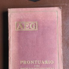 Libros antiguos: AEG PRONTUARIO PARA INSTALACIONES ELÉCTRICAS DE ALUMBRADO Y DE FUERZA MOTRIZ 1921. Lote 97474711