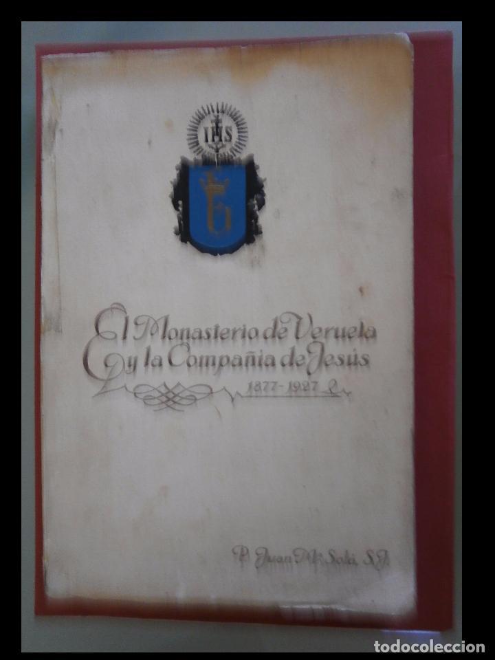 EL MONASTERIO DE VERUELA Y LA COMPAÑIA DE JEÚS 1877-1927. P. JUAN Mª SOLÁ (Libros Antiguos, Raros y Curiosos - Historia - Otros)