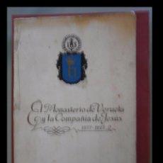 Libros antiguos: EL MONASTERIO DE VERUELA Y LA COMPAÑIA DE JEÚS 1877-1927. P. JUAN Mª SOLÁ. Lote 97503835