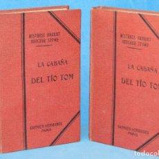 Libros antiguos: LA CABAÑA DEL TÍO TOM. (2 TOMOS. OBRA COMPLETA).-STOWE, HARRIET BEECHER. Lote 97509735
