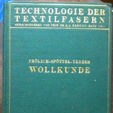 Libros antiguos: FRÖLICH, SPÖTTEL & TÄNZER. WOLLKUNDE. BAND VIII DER TECHNOLOGIE DER TEXTILFASERN. 1929. Lote 97533095