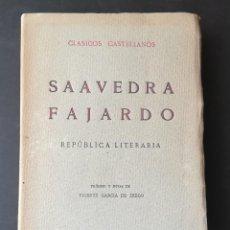 Libros antiguos: DIEGO SAAVEDRA FAJARDO - REPUBLICA LITERARIA. EDICIONES DE LA LECTURA MADRID 1923. Lote 97574283