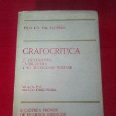 Libros antiguos: GRAFOCRÍTICA - EL DOCUMENTO, LA ESCRITURA Y SU PROYECCIÓN FORENSE - FELIX DEL VAL LATIERRO - 1963 - . Lote 97660467
