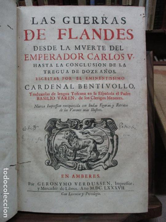 LAS GUERRAS DE FLANDES DESDE LA MUERTE DEL EMPERADOR CARLOS V..BENTIVOLLO, CARDENAL. 1687 (Libros Antiguos, Raros y Curiosos - Historia - Otros)