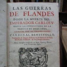 Libros antiguos: LAS GUERRAS DE FLANDES DESDE LA MUERTE DEL EMPERADOR CARLOS V..BENTIVOLLO, CARDENAL. 1687. Lote 97709455