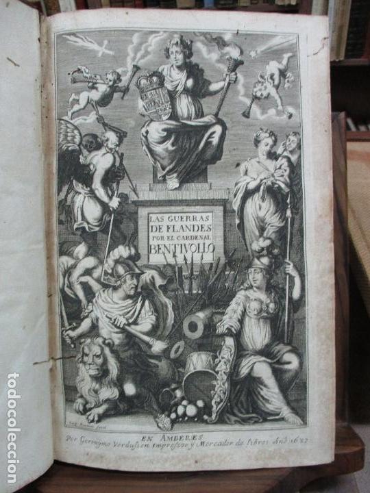 Libros antiguos: LAS GUERRAS DE FLANDES DESDE LA MUERTE DEL EMPERADOR CARLOS V..BENTIVOLLO, cardenal. 1687 - Foto 2 - 97709455
