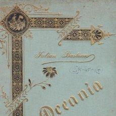 Libros antiguos: OCEANÍA JULIAN BASTINOS 1900 NARRACIONES DE LA OCEANÍA ILUSTRADO. Lote 97716471