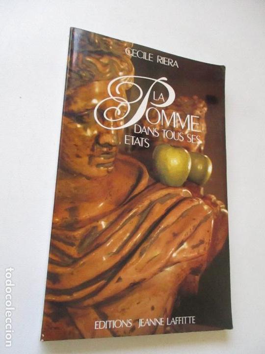 CECILE RIERA, LA POMME DANS TOUS SES ETATS-1990-EDITIONS JEANNE LAFFITTE- DEDICADO POR EL AUTOR (Libros Antiguos, Raros y Curiosos - Cocina y Gastronomía)