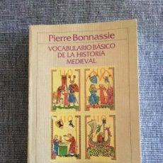 Libros antiguos: VOCABULARIO BÁSICO DE LA HISTORIA MEDIEVAL. PIERRE BONNASSIE.. Lote 97765547
