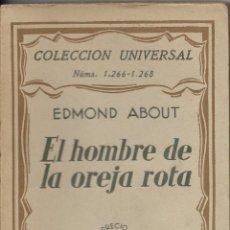 Libros antiguos: == R44 - EL HOMBRE DE LA OREJA ROTA - EDMOND ABOUT - COLECCION UNIVERSAL - ESPASA-CALPE. Lote 97806223