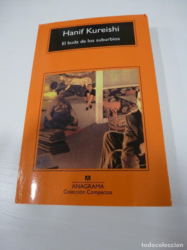 EL BUDA DE LOS SUBURBIOS. HANIF KUREISHI. ANAGRAMA COMPACTOS. (Libros antiguos (hasta 1936), raros y curiosos - Literatura - Narrativa - Otros)