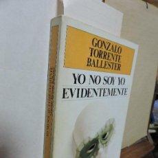 Libros antiguos: YO NO SOY YO, EVIDENTEMENTE. TORRENTE BALLESTER, GONZALO. ED. PLAZA&JANÉS. BARCELONA 1987. Lote 97842063